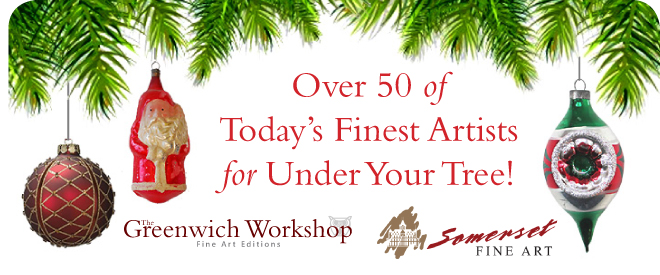 Over 50 of today's finest artsts for under your tree from The Greenwich Workshop and Somerset Fine Art