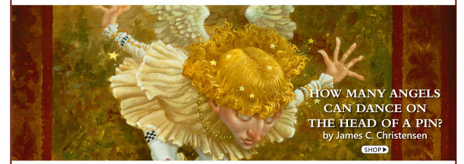 How Many Angels Can Dance on the Head of a Pin? by James C. Christensen
