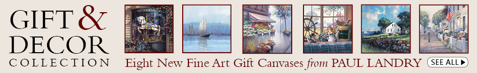 Gift & Decor Collection: Fine Art Gift Canvases from Paul Landry