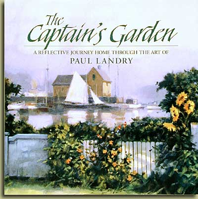 Paul Landry - THE CAPTAIN´S GARDEN -  TRADE BOOK Published by the Greenwich Workshop