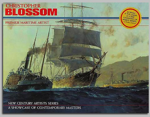 Christopher Blossom - CHRISTOPHER BLOSSOM-PREMIER MARITIME ARTIST -  TRADE BOOK Published by the Greenwich Workshop