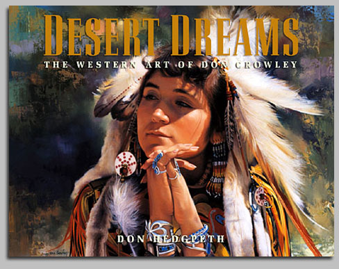 Don Crowley - DESERT DREAMS THE WESTERN ART OF DON CROWLEY -  TRADEBOOK Published by the Greenwich Workshop
