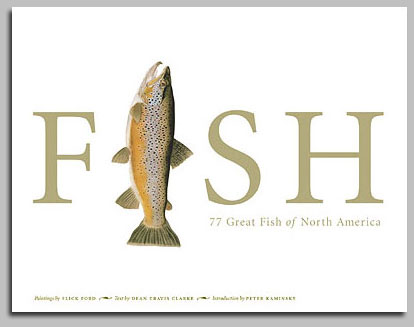 Flick Ford - FISH: 77 Great Fish of North America -  TRADEBOOK Published by the Greenwich Workshop