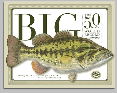 Flick Ford - Big: 50 World Record Fish -  TRADEBOOK Published by the Greenwich Workshop
