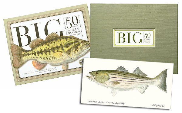 Flick Ford - BIG: The 50 Greatest World Record Catches -  COLLECTOR BOOK W/ ORIGINAL Published by the Greenwich Workshop