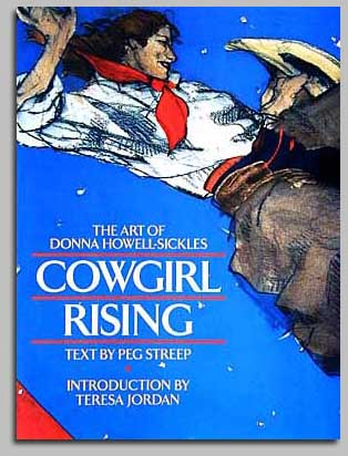 Donna Howell-Sickles - COWGIRL RISING -  TRADE BOOK Published by the Greenwich Workshop