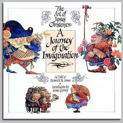 James C. Christensen - THE ART OF JAMES CHRISTENSEN: A JOURNEY OF THE I -  TRADE BOOK Published by the Greenwich Workshop