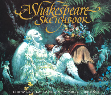 James C. Christensen - A SHAKESPEARE SKETCHBOOK -  TRADE BOOK Published by the Greenwich Workshop