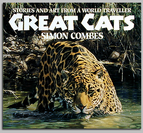 Simon Combes - THE GREAT CATS -  TRADE BOOK Published by the Greenwich Workshop