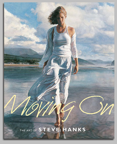 Steve Hanks - Moving On: The Art of Steve Hanks -  TRADEBOOK Published by the Greenwich Workshop