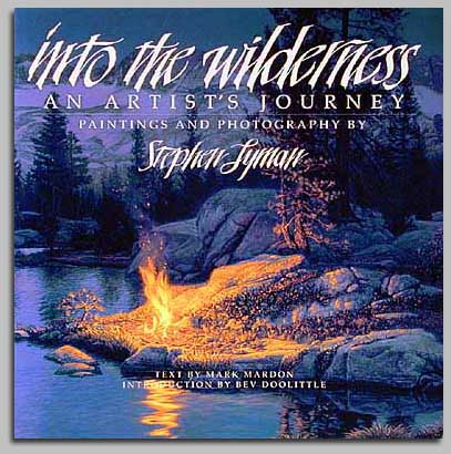 Stephen Lyman - INTO THE WILDERNESS -  TRADE BOOK Published by the Greenwich Workshop