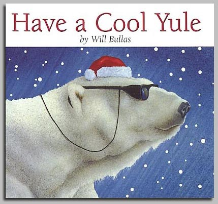 Will Bullas - HAVE A COOL YULE -  TRADEBOOK Published by the Greenwich Workshop